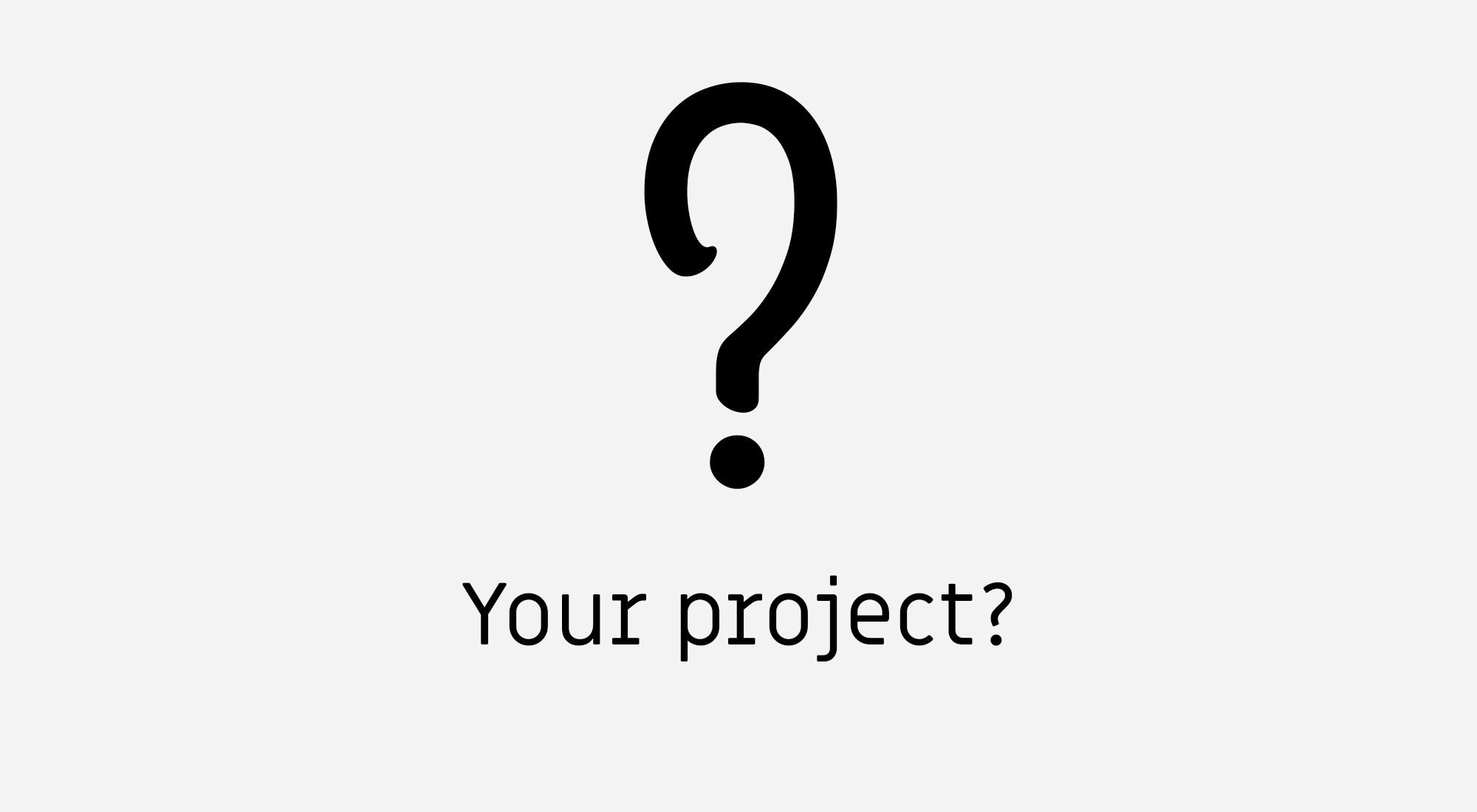 Your project
